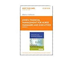 Financial Management for Nurse Managers and Executives - Elsevier eBook on VitalSource (Retail Access Card)
