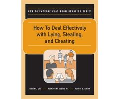 How to Deal Effectively with Lying, Stealing, and Cheating