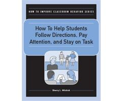 How to Help Students Follow Directions, Pay Attention, and Stay On-Task