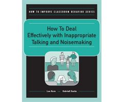 How to Deal Effectively with Inappropriate Talking and Noisemaking