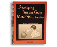 Developing Fine and Gross Motor Skills: Birth to Three