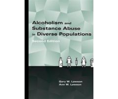 Alcoholism & Substance Abuse in Diverse Populations Second Edition