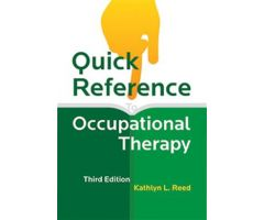 Quick Reference to Occupational Therapy Third Edition