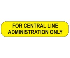 For Central Line Administration Only Labels