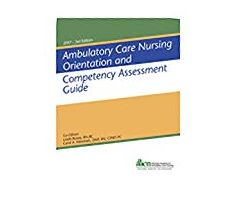 Ambulatory Care Nursing Orientation and Competency Assessment Guide