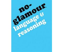 No-Glamour Language & Reasoning