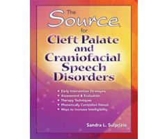 The Source for Cleft Palate and Craniofacial Speech Disorders