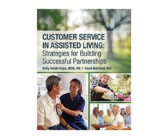 Customer Service in Assisted Living Strategies for Building Successful