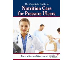 The Complete Guide to Nutrition Care for Pressure Ulcers