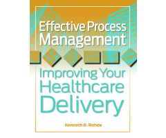 Effective Process Management: Improving Your Healthcare Delivery