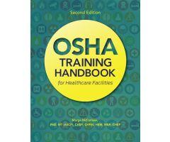 OSHA Training Handbook for Healthcare Facilities, Second Edition