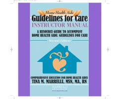 2014 Home Health Aide: Guidelines for Care - Instructor Manual - 2nd Edition