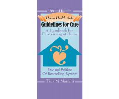 Home Health Aide: Guidelines for Care Handbook, 2nd Edition