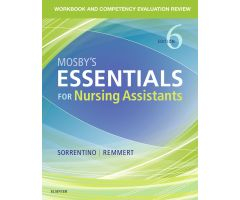 Mosby's Essentials for Nursing Assistants Workbook and Competency Evaluation Review, 6th Edition