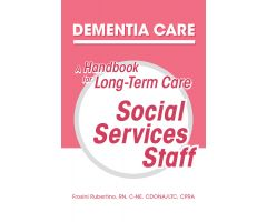 Dementia Care: A Handbook for Long-Term Care Social Services Staff