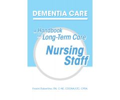 Dementia Care: A Handbook for Long-Term Care Nursing Staff