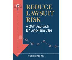 Reduce Lawsuit Risk: A QAPI Approach for Long-Term Care