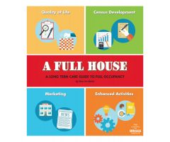 A Full House: A Long Term Care Guide to Full Occupancy
