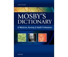 Mosby's Dictionary of Medicine, Nursing & Health Professions, 10thEdition