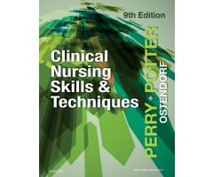Clinical Nursing Skills & Techniques, 9th Edition