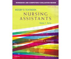 Mosby's Textbook for Nursing Assistants, 9th Edition - Workbook and Competency Evaluation Review