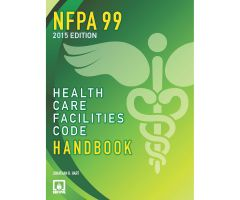 NFPA 99: Health Care Facilities Code, Hardbound Handbook, 2015 Edition