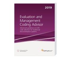 2019 Evaluation And Management Coding Advisor - Optum360