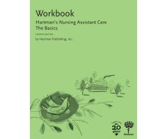 Hartman s Nursing Assistant Care: The Basics, 4th Edition - Workbook
