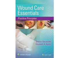 Wound Care Essentials: Practice Principles, 4th Edition