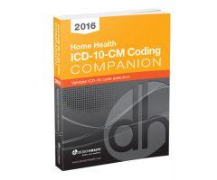 Home Health ICD-10-CM Coding Companion,2016