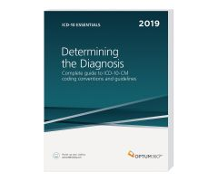 2019 ICD-10 Essentials: Determining the Diagnosis - Optum360