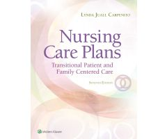 Nursing Care Plans,Transitional Patient & Family Centered Care,7th Edition