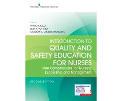Introduction to Quality and Safety Education for Nurses Second Edition: Core Competencies for Nursing Leadership and Management