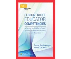 Clinical Nurse Educator Competencies: Creating an Evidence Based Practice for Academic Clinical Nurse Educators