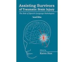 Assisting Survivors of Traumatic Brain Injury: The Role of Speech-Language Pathologists Second Edition E-Book