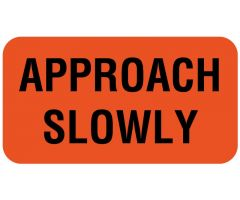 "Approach Slowly Label 1-5/8"" x 7/8"""