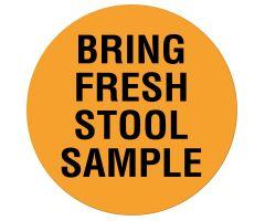 "BRING FRESH STOOL SAMPLE Communication Label 1"" Dia"